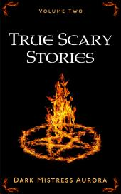 True Scary Stories: Volume Two (Alice)