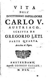 Vita dell' invittissimo imperadore Carlo V.: Austriaco, Parte 4