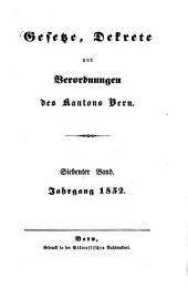 Gesetze, Dekrete und Verordnungen des Kantons Bern: Band 7