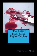 The Pacific Beach Serial Rapist Murders
