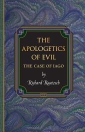 The Apologetics of Evil: The Case of Iago: The Case of Iago