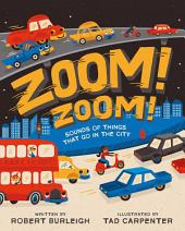 Zoom! Zoom!: Sounds of Things That Go in the City (with audio recording)