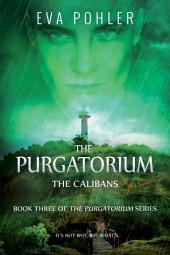 The Calibans: Purgatorium Series, Book Three