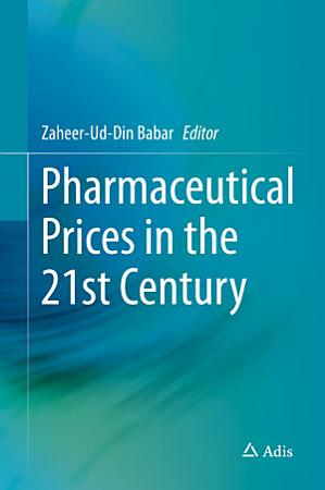 Pharmaceutical Prices in the 21st Century PDF