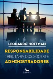 Responsabilidade tributária dos sócios e administradores