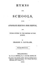 Hymns for Schools: With Appropriate Selections from Scripture and Tunes Suited to the Metres of the Hymns