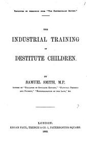 The industrial training of destitute children: Volume 7