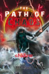 The Path of Chaos: Book One: Shadow