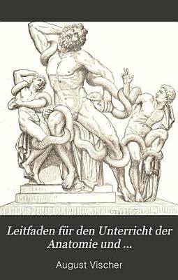 Leitfaden f  r den Unterricht der Anatomie und Proportionslehre des menschlichen K  rpers PDF