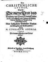Der Christenliche Lvther, Das ist: Die vierte Prob vnd Weysung, wie Doctor Martin Luther an der verwüstung vnd Jammer Teütscher Nation, sich selber am Jüngsten Tag entschuldigen werde