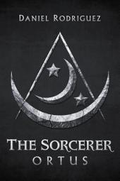 The Sorcerer: Ortus