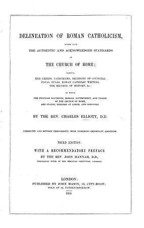 Delineation of Roman Catholicism      in which the peculiar doctrines     of the Church of Rome are stated  and confuted PDF