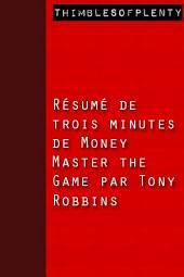 Résumé de 3 minutes de »Money Master the Game » par Tony Robbins