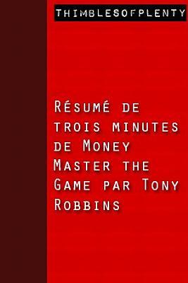 R  sum   de 3 minutes de   Money Master the Game    par Tony Robbins PDF