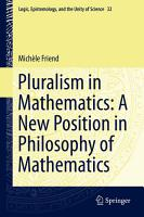 Pluralism in Mathematics  A New Position in Philosophy of Mathematics PDF
