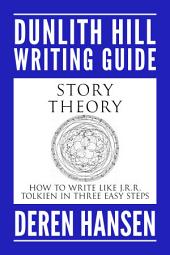 Story Theory: How to Write Like J.R.R. Tolkien in Three Easy Steps