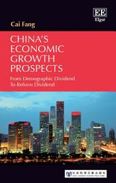 China's Economic Growth Prospects: From Demographic Dividend To Reform Dividend