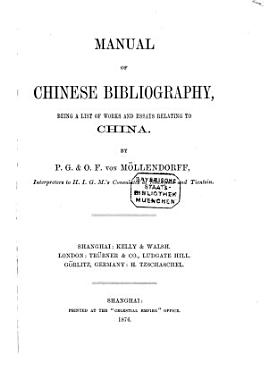 Manual of Chinese Bibliography  Being a List of Works and Essays Relating to China PDF