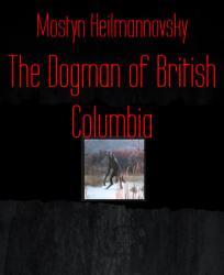 The Dogman of British Columbia PDF