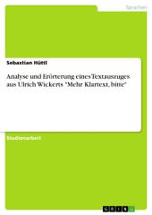 """Analyse und Erörterung eines Textauszuges aus Ulrich Wickerts """"Mehr Klartext, bitte"""""""