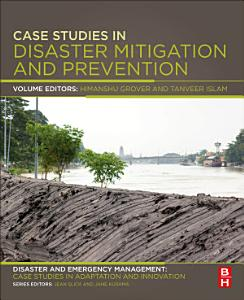 Case Studies in Disaster Mitigation and Prevention
