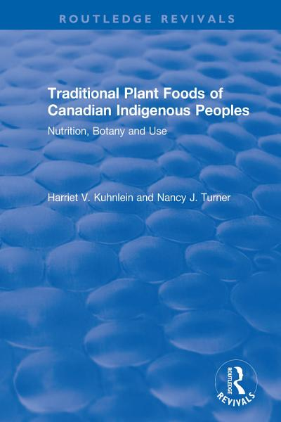 Download Traditional Plant Foods of Canadian Indigenous Peoples Book