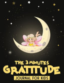 The 3 Minutes Gratitude Journal For Kids PDF