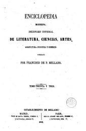 Enciclopedia moderna, 33: diccionario universal de literatura, ciencias, artes, agricultura, industria y comercio