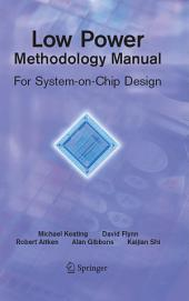 Low Power Methodology Manual: For System-on-Chip Design