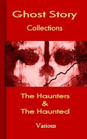 The Haunters & The Haunted: Top Ghost stories