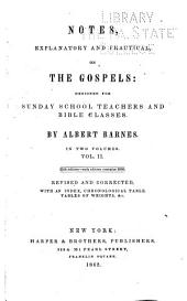 Notes, Explanatory and Practical, on the Gospels: Designed for Sunday School Teachers and Bible Classes, Volume 2