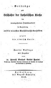 Beiträge zur Geschichte der katholischen Kirche im neunzehnten Jahrhunderte in Beziehung auf die neuesten Verhältnisse gegen die röm. Curie
