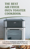 The Best Air Fryer Oven Toaster Cookbook