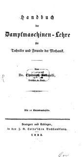 Handbuch der Dampfmaschinen-Lehre für Techniker und Freunde der Mechanik: mit 12 Steintafeln
