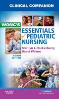 Clinical Companion For Wong S Essentials Of Pediatric Nursing E Book