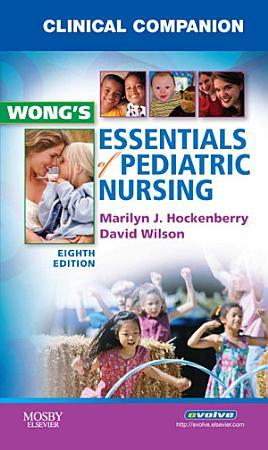 Clinical Companion for Wong s Essentials of Pediatric Nursing   E Book PDF