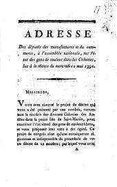 Adresse des députés des manufactures et du commerce, à l'assemblée nationale, sur l'état des gens de couleur dans les Colonies, lue à la séance du mercredi 11 mai 1791