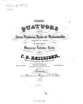 Trois quatuors: pour 2 violons, viola et violoncelle ; oeuv. 111, Volume 2