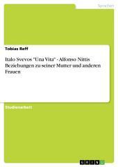 """Italo Svevos """"Una Vita"""" - Alfonso Nittis Beziehungen zu seiner Mutter und anderen Frauen"""