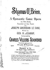 Shamus O'Brien: A Romantic Comic Opera in Two Acts, Op. 61