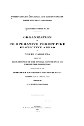 Organization of Co-operative Forest-fire Protective Areas in North Carolina: Being the Proceedings of the Special Conference on Forest Fire Protection Held as Part of the Conference on Forestry and Nature Study, Montreat, N.C., July 8, 1915