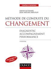 Méthode de conduite du changement - 4e éd. : Diagnostic, Accompagnement, Performance