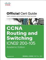 CCNA Routing and Switching ICND2 200 105 Official Cert Guide  Academic Edition PDF