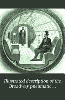 Illustrated Description of the Broadway Pneumatic Underground Railway PDF