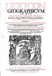 Lexicon Geographicum: In Qvo Vniversi Orbis Vrbes, Provinciae, Regna, Maria, & Flumina recensentur, Volume 1