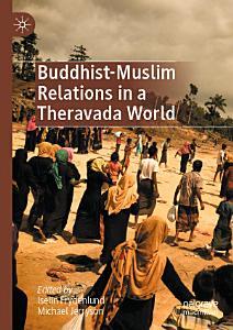 Buddhist Muslim Relations in a Theravada World PDF