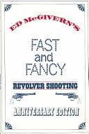 Fast And Fancy Revolver Shooting