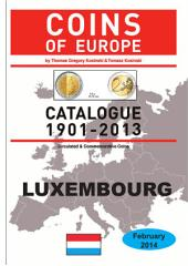 Coins of LUXEMBOURG 1901-2014: Coins of Europe Catalog 1901-2014