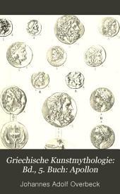 Griechische Kunstmythologie: Bd., 5. Buch: Apollon