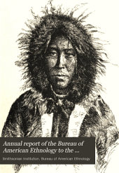 Annual Report of the Bureau of American Ethnology to the Secretary of the Smithsonian Institution: Volume 9